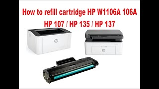 HP W1106A 106A HP Laser 107a 135a 137fnw - How to refill toner cartridge