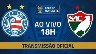 AO VIVO: Bahia x Salgueiro | 7ª rodada | Copa do Nordeste 2019