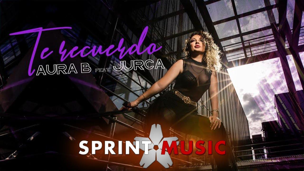 Aura B  feat. Jurca - Te Recuerdo | Official Video
