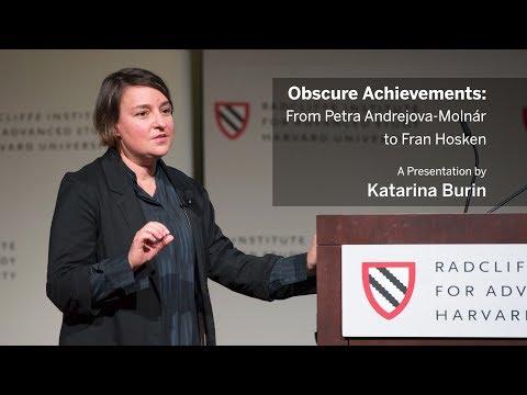 Obscure Achievements | Katarina Burin || Radcliffe Institute