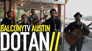 DOTAN - HOME (BalconyTV)