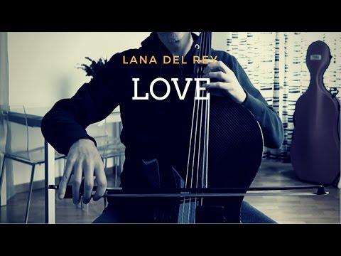 Lana Del Rey - Love for cello and piano (COVER)