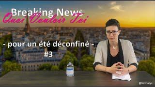 #3 Breaking News QVT - pour un été déconfiné