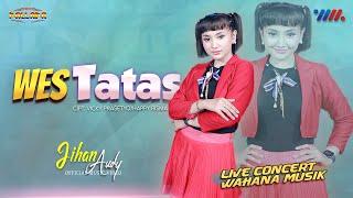 Jihan Audy - Wes Tatas
