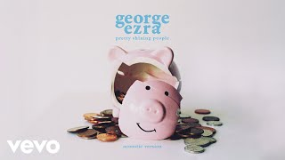 George Ezra Pretty Shining People Acoustic Version Audio.mp3