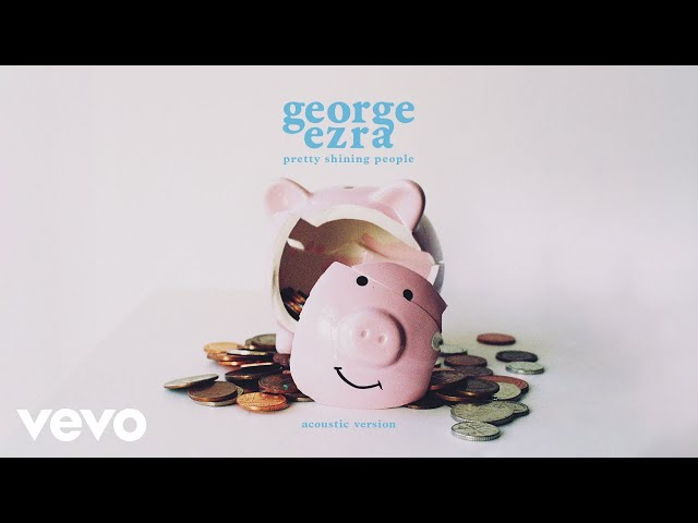 George Ezra - Pretty Shining People (Acoustic Version) [Audio]