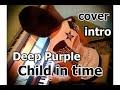 Deep Purple Child In Time Intro Cover mp3