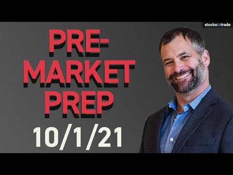 Pre Market Prep- Stock Market 10/1/21