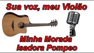 Baixar Sua voz, meu Violão. Minha Morada - Isadora Pompeo. (Karaokê Violão)