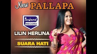 Lilin Herlina - New Pallapa - Suara Hati [Official]
