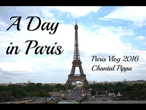 Vlog | A day in Paris May 2016