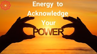 Reiki to Acknowledge Your Power | Energy Healing