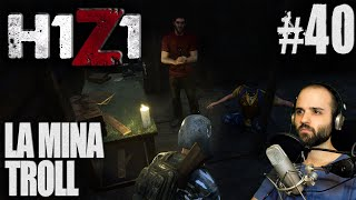 H1Z1 #40 | ME MINEAN :O | Gameplay Español