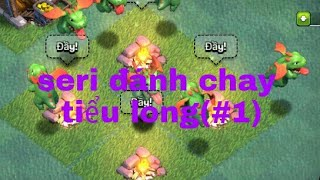 Clash of clans| seri đánh chay tiểu long hay qúa