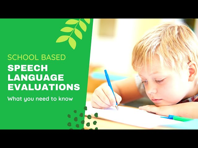 How Are School Speech and Language Evaluations Completed?