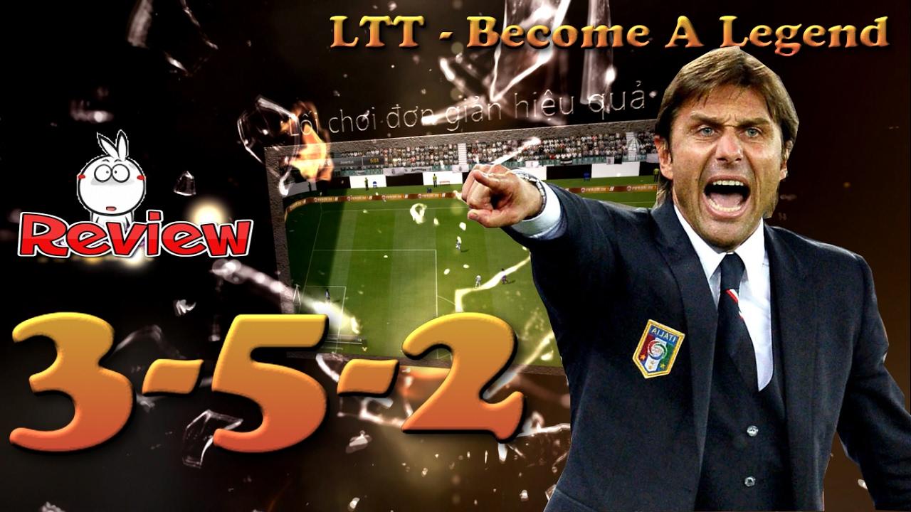 Kênh LTT | Review Chiến thuật 3-5-2 Conte – FIFA Online 3 Việt Nam