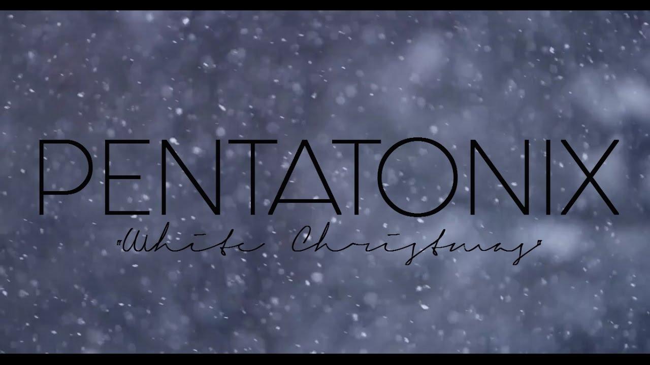 PENTATONIX - WHITE CHRISTMAS (LYRICS