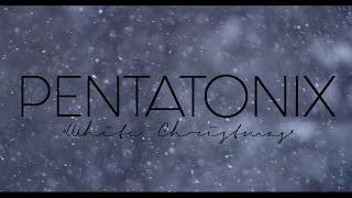 PENTATONIX - WHITE CHRISTMAS (LYRICS)