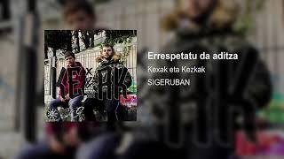 01 - Errespetatu da aditza - Sigeruban - Kexak eta Kezkak - Prod. by SERO PRODUKTION