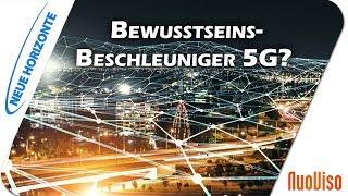 5G – Der Bewusstseinsbeschleuniger? – Richard Neubersch