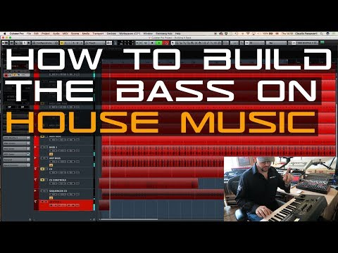 How To Build The Bass on House Music