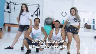 Baixar SÓ QUER VRAU - MC MM feat. DJ RD (COREOGRAFIA CIA. TIAGO DANCE)