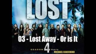 LOST Season 4 OST - 03. Lost Away - Or is It