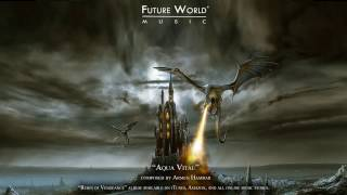 Future World Music Aqua Vitae Composed By Armen Hambar
