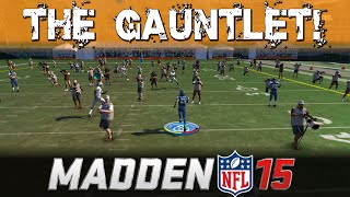 Madden NFL 15 - THE GAUNTLET! New Mode - How to Beat the Gauntlet! - Madden 15 Tips