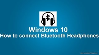 how to connect bluetooth headphones to windows 10 laptop and desktop