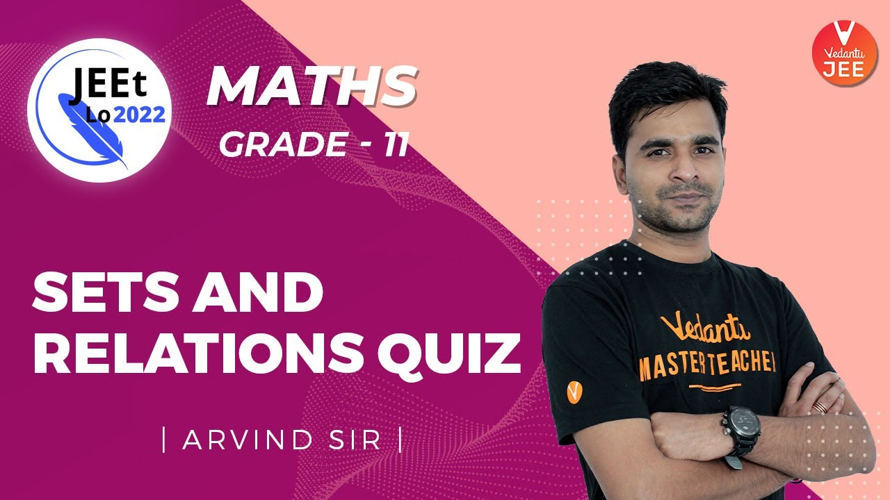 Sets and Relations | Quiz | Class 11 | JEE Main 2022 | JEEt Lo 2022 | Vedantu JEE