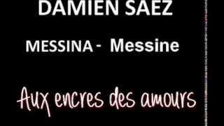 Damien Saez - Messine - Aux encres des amours