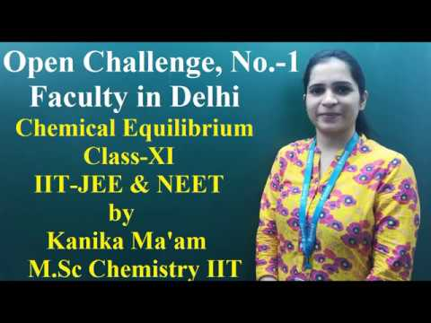 Chemical Equilibrium , Class 11 , Chemistry | IIT-JEE , NEET | by Kanika Ma'am