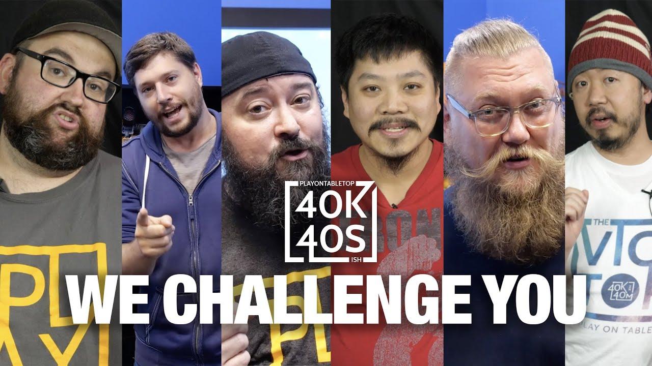Warhammer 40k in 40 Seconds.  We Challenge You!