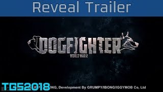 Dogfighter World War 2 - TGS 2018 Reveal Trailer [HD 1080P]