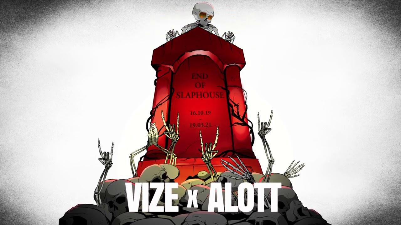 VIZE x ALOTT - End Of Slaphouse (Official Video)