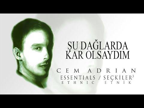 Cem Adrian - Şu Dağlarda Kar Olsaydım (Official Audio)