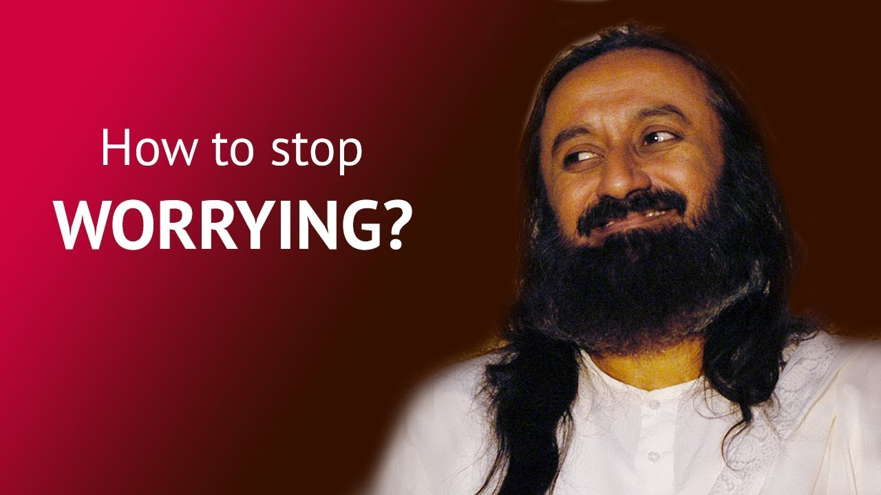 How To Overcome Your Problems And Stop Worrying? | Gurudev Sri Sri Ravi  Shankar