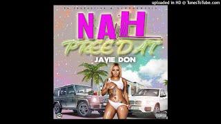 Javie Don - Nah Pree that [Dancehall 2020]