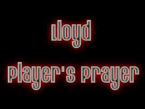 Lloyd--Player's Prayer{AUDIO}