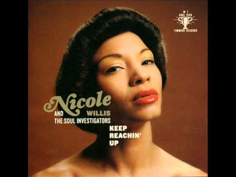 Nicole Willis & The Soul Investigators - Keep Reachin' Up