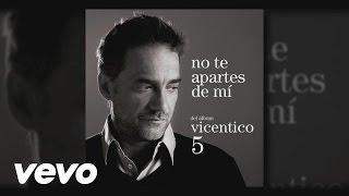 Vicentico - No Te Apartes de Mí