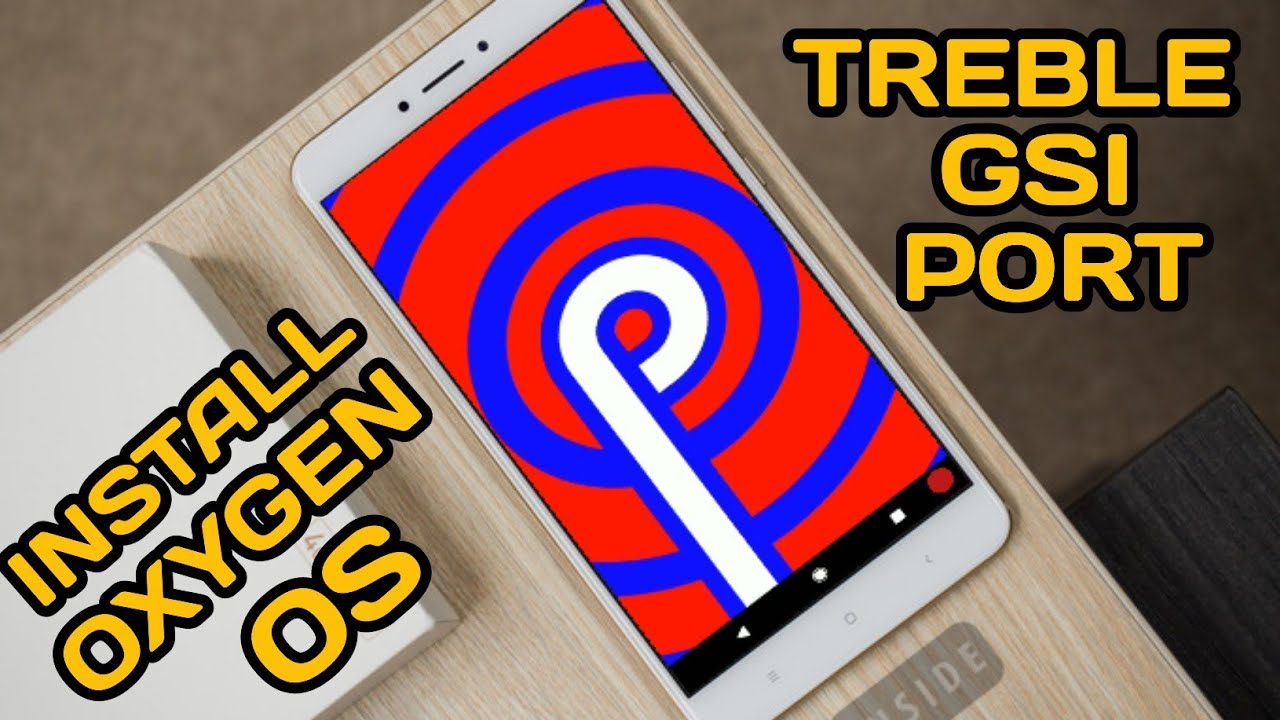 Install android p oxygen os treble gsi ft  Redmi note 5 Pro!! by Android  power