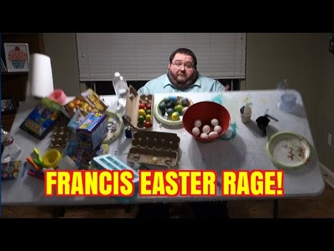 FRANCIS HATES DYEING EASTER EGGS! FRANCIS RAGE! EASTER RAGE!