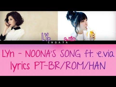 LYN (린) - NOONA'S SONG (누나의 노래) FT. E.VIA [LEGENDADO PT-BR LYRICS{Color Coded PT-BR/ROM/HAN}]