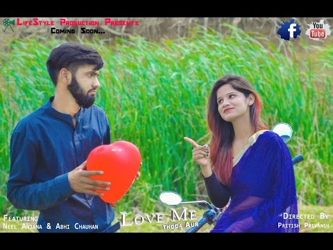 Love Me Thoda Aur || By Life Style Production