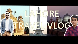 Lahore Travel Vlog | Feat. My Brother