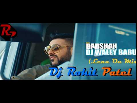 Dj Waley Babu (Lean On Mix) - Dj Rohit Patel