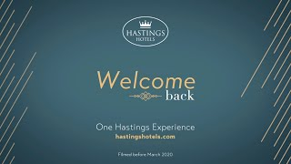 Welcome Back to Hastings Hotels