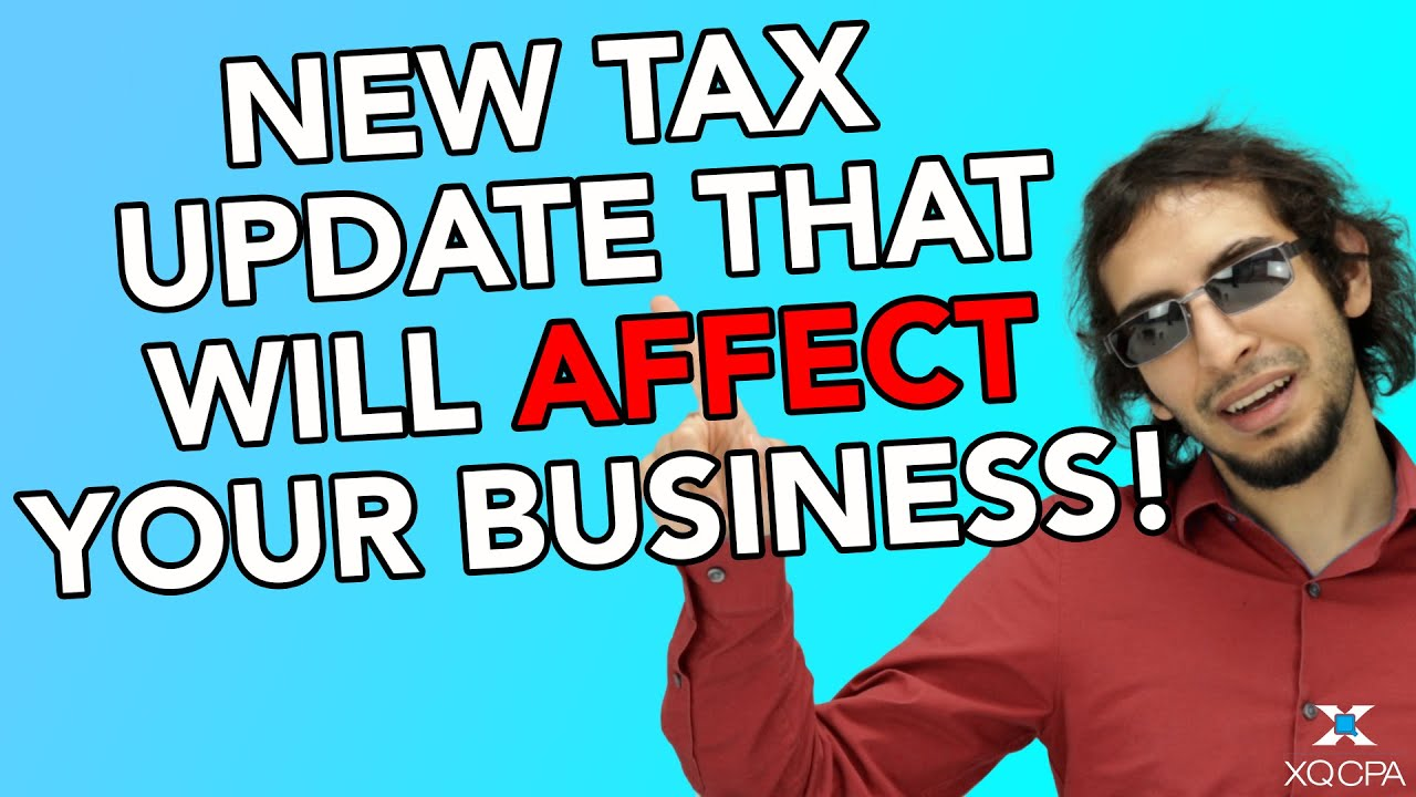 New Tax Update That Will Affect Your Business!